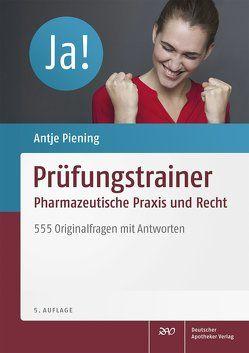 Prüfungstrainer Pharmazeutische Praxis und Recht von Bihlmayer,  Andrea, Hagel,  Kirsten, Heinrich,  Miriam, Lennecke,  Kirsten, Piening,  Antje
