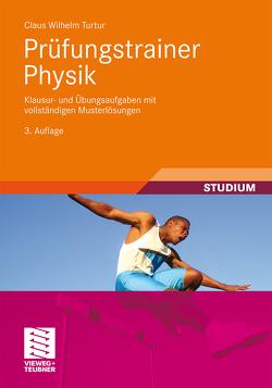 Prüfungstrainer Physik von Turtur,  Claus Wilhelm