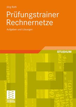 Prüfungstrainer Rechnernetze von Roth,  Jörg
