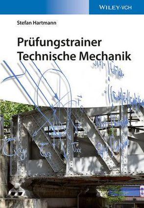 Prüfungstrainer Technische Mechanik von Hartmann,  Stefan