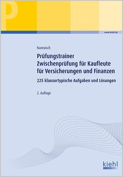 Prüfungstrainer Zwischenprüfung für Kaufleute für Versicherungen und Finanzen von Nareuisch,  Andreas