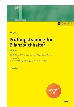 Prüfungstraining für Bilanzbuchhalter / Prüfungstraining für Bilanzbuchhalter, Band 1 von Weber,  Martin