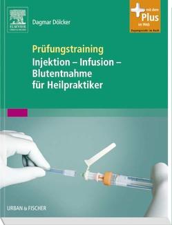 Prüfungstraining Injektion – Infusion – Blutentnahme für Heilpraktiker von Dölcker,  Dagmar