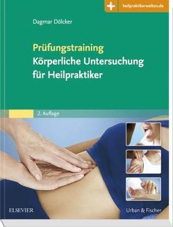 Prüfungstraining Körperliche Untersuchung für Heilpraktiker von Dölcker,  Dagmar