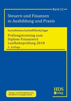 Prüfungstraining zum Diplom-Finanzwirt Laufbahnprüfung 2018 von Durm,  Martin, Kremer,  Thomas, Lenhoff,  Gerhard, Ramb,  Jörg, Sager,  Silke