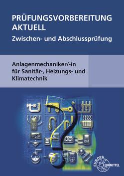 Prüfungsvorbereitung aktuell Anlagenmechaniker/-in von Grevenstein,  Hans-Werner, Merkle,  Helmut, Uhr,  Ulrich