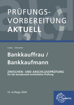 Prüfungsvorbereitung aktuell – Bankkauffrau/Bankkaufmann von Colbus,  Gerhard, Ohlwerter,  Konrad
