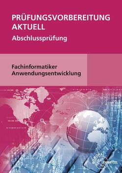 Prüfungsvorbereitung aktuell – Fachinformatiker Anwendungsentwicklung von Hardy,  Dirk, Schellenberg,  Annette