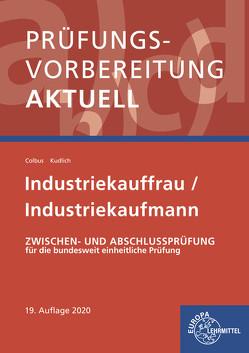 Prüfungsvorbereitung aktuell – Industriekauffrau/-mann von Colbus,  Gerhard, Kudlich,  Bernhard