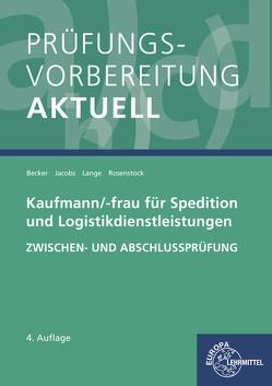 Prüfungsvorbereitung aktuell – Kaufmann/-frau für Spedition von Becker,  Laura, Jacobs,  Kathrin, Lange,  Marcel, Rosenstock,  Tanja