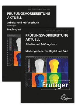 Prüfungsvorbereitung aktuell – Mediengestalter/-in Digital und Print von Bühler,  Peter, Holzapfel,  Benedikt, Jungwirth,  Franz, Krause,  Daniel, Schaefer,  Thorsten