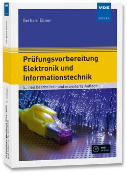 Prüfungsvorbereitung Elektronik und Informationstechnik von Ebner,  Gerhard