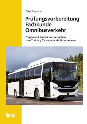 Prüfungsvorbereitung Fachkunde Omnibusverkehr von Bagdahn,  Peter