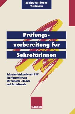 Prüfungsvorbereitung für Sekretärinnen von Mielow-Weidmann,  Ute, Weidmann,  Paul