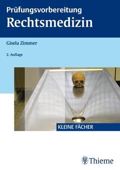 Prüfungsvorbereitung Rechtsmedizin von Zimmer,  Gisela
