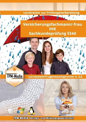 Prüfungsvorbereitung zur Sachkundeprüfung IHK § 34d Versicherungsfachmann (IHK) mit über 1000 aktuelle Lernfragen von Mueller,  Thomas