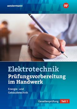 Prüfungsvorbereitungen / Prüfungsvorbereitung für die handwerklichen Elektroberufe von Asmuth,  Markus, Fischer,  Udo, Krämer,  Thomas
