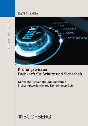 Prüfungswissen Fachkraft für Schutz und Sicherheit von Katschemba,  Torsten