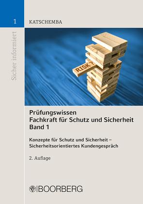 Prüfungswissen Fachkraft für Schutz und Sicherheit, Band 1 von Katschemba,  Torsten
