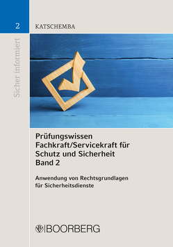 Prüfungswissen Fachkraft/Servicekraft für Schutz und Sicherheit, Band 2 von Katschemba,  Torsten