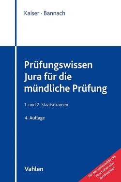 Prüfungswissen Jura für die mündliche Prüfung von Bannach,  Thomas, Kaiser,  Torsten