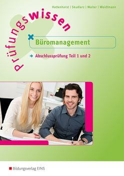 Prüfungswissen / Prüfungswissen – Büromanagement von Hattenhorst,  Anita, Skudlarz,  Brigitte, Walter,  Klaus, Weidtmann,  Bernd