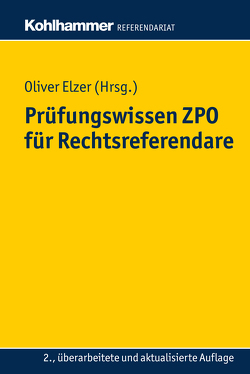 Prüfungswissen ZPO für Rechtsreferendare von Elzer,  Oliver