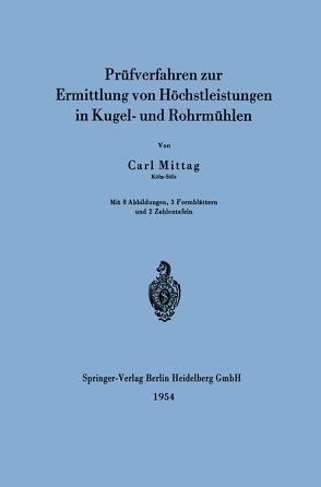 Prüfverfahren zur Ermittlung von Höchstleistungen in Kugel- und Rohrmühlen von Mittag,  Carl