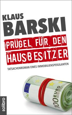 Prügel für den Hausbesitzer von Barski,  Klaus, Werner,  Nils A.