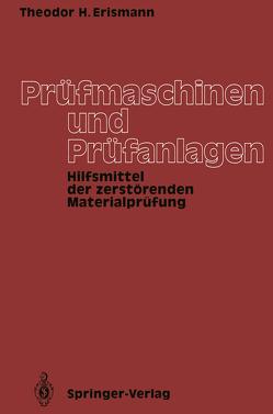 Prüfmaschinen und Prüfanlagen von Erismann,  Theodor H