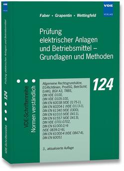 Prüfung elektrischer Anlagen und Betriebsmittel – Grundlagen und Methoden von Faber,  Ulrich, Grapentin,  Manfred, Wettingfeld,  Klaus