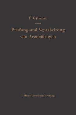 Prüfung und Verarbeitung von Arzneidrogen von Gstirner,  Fritz
