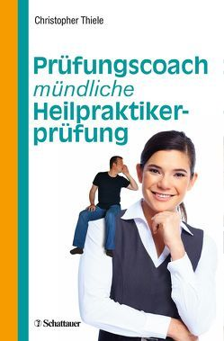 Prüfungscoach mündliche Heilpraktikerprüfung von Thiele,  Christopher