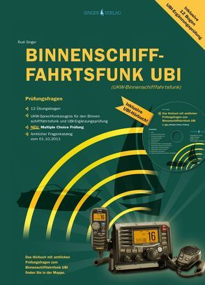 Prüfungsfragen Binnenschifffahrtsfunk UBI von Singer,  Rudi