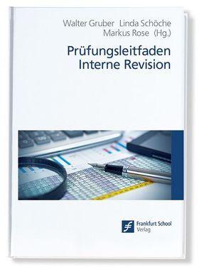 Prüfungsleitfaden Interne Revision von Gruber,  Walter, Rose,  Markus, Schöche,  Linda