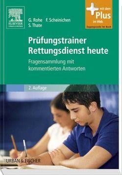 Prüfungstrainer Rettungsdienst heute von Rohe,  Georg, Scheinichen,  Frank, Thate,  Stefan