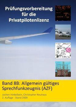 Prüfungsvorbereitung für die Privatpilotenlizenz / Allgemeines Sprechfunkzeugnis (AZF) von Hinkelbein,  Jochen, Neuhaus,  Christopher