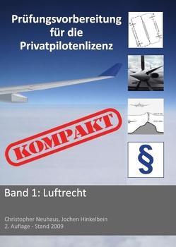 Prüfungsvorbereitung für die Privatpilotenlizenz KOMPAKT. Luftrecht von Hinkelbein,  Jochen, Neuhaus,  Christopher