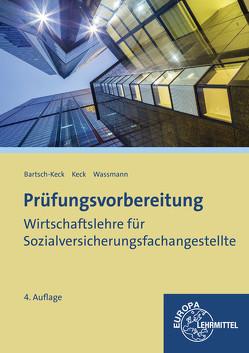 Prüfungsvorbereitung Wirtschaftslehre für Sozialversicherungsfachangestellte von Bartsch-Keck,  Brunhild, Keck,  Jürgen, Wassmann,  Herbert