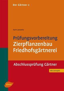Prüfungsvorbereitung Zierpflanzenbau, Friedhofsgärtnerei von Janowitz,  Karin