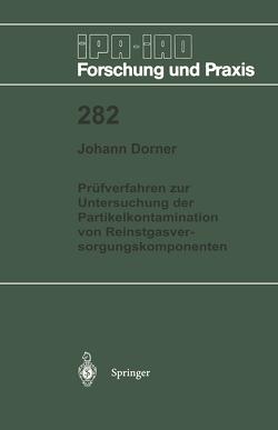Prüfverfahren zur Untersuchung der Partikelkontamination von Reinstgasversorgungskomponenten von Dorner,  Johann