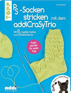 PS-Socken mit dem addiCraSyTrio stricken (kreativ.kompakt.) von Rasch,  Sylvie