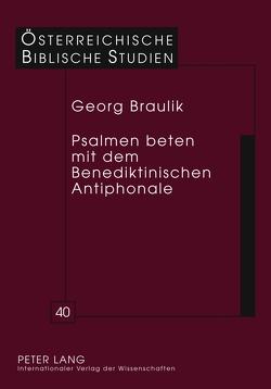 Psalmen beten mit dem Benediktinischen Antiphonale von Braulik,  Georg