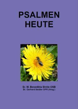 Psalmen heute von Seidler,  Gerhard, Ströle,  Benedikta