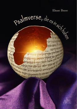 Psalmverse, die es in sich haben von Busse,  Elmar