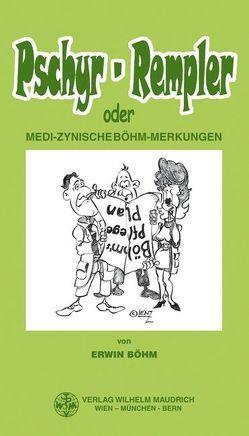 Pschyr-Rempler oder medi-zynische Böhm-Merkungen von Böhm,  Erwin