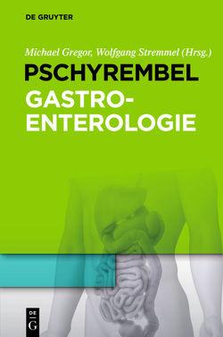 Pschyrembel Gastroenterologie von Gregor,  Michael, Stremmel,  Wolfgang