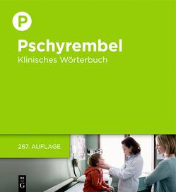 Pschyrembel Klinisches Wörterbuch von der Pschyrembel-Redaktion des Verlages, Pschyrembel,  Willibald