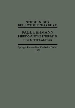 Pseudo-Antike Literatur des Mittelalters von Lehmann,  Paul