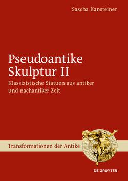 Pseudoantike Skulptur / Pseudoantike Skulptur II von Kansteiner,  Sascha